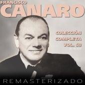 Colección Completa, Vol. 58 (Remasterizado) by Francisco Canaro