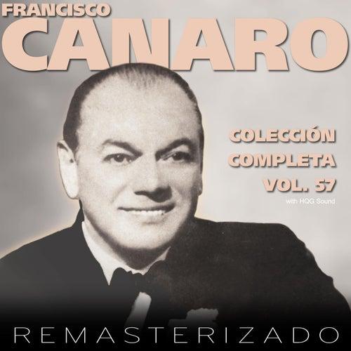 Colección Completa, Vol. 57 (Remasterizado) by Francisco Canaro