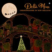 Christmas Time In New Orleans by Delta Moon