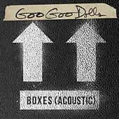 Boxes (Acoustic) by Goo Goo Dolls