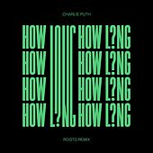 How Long (Roisto Remix) by Charlie Puth