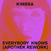 Everybody Knows (Apothek Rework) by Kimbra