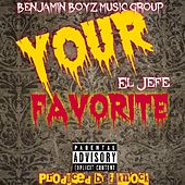 Your Favorite by El Jefe