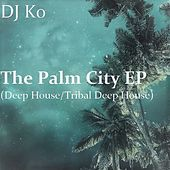 The Palm City EP by Dj K.O.