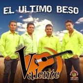 El Ultimo Beso by Valente
