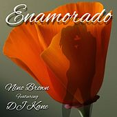 Enamorado (feat. DJ Kane) by Nino Brown