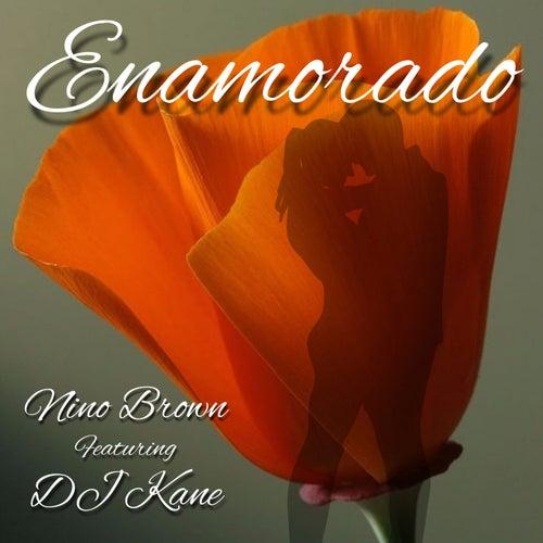 Enamorado (feat. DJ Kane) by Nino Brown