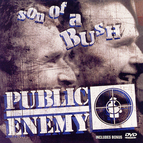 Play & Download Son Of A Bush by Public Enemy | Napster