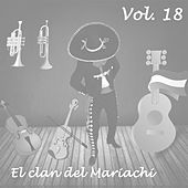 El Clan del Mariachi, Vol. 18 (Vol. 18) by Various Artists