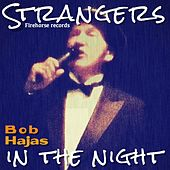Strangers in the Night by Bob Hajas