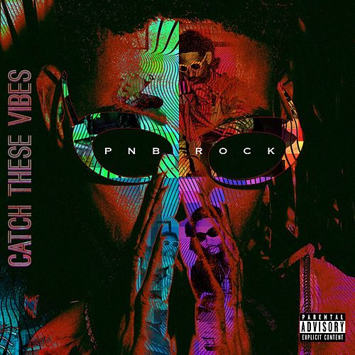 Catch These Vibes by PnB Rock