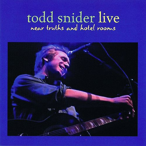Near Truths And Hotel Rooms by Todd Snider
