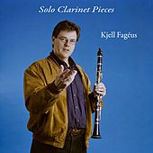 Solo Clarinet Pieces by Kjell Fagéus