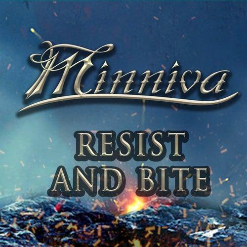 Resist and Bite von Minniva