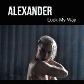 Look My Way by Alexander