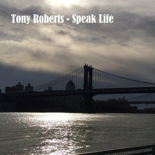 Speak Life by Tony Roberts