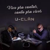 Vivo pra Cantar, Canto pra Viver by U-Clãn