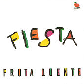 Fiesta by Fruta Quente