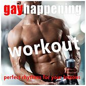 Gay Happening Workout: Perfect Rhythms for Your Lessons by Various Artists