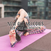 New Age Melodies for Yoga Meditation by New Age
