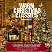 Warm Christmas Classics by Various Artists