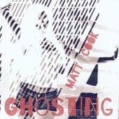 Ghosting by Matt Cook