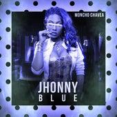 Jhonny Blue de Moncho Chavea