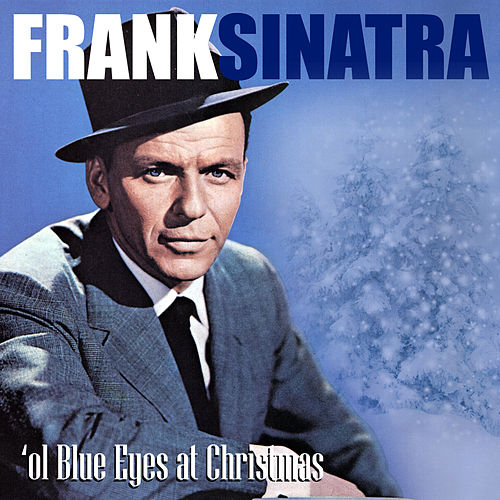 Ol' Blue Eyes at Christmas by Frank Sinatra
