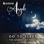 Go to Sleep (The Goodnight Songs) by Modern Angels