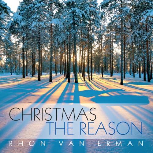 Christmas: The Reason by Rhon Van Erman