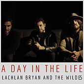 A Day In The Life von Lachlan Bryan and The Wildes