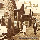 Dallas Alley Drag: Piano Blues, Rags & Stomps by Bessie Tucker