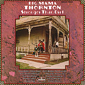 Stronger Than Dirt von Big Mama Thornton