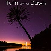 Turn Off The Dawn - EP by Various Artists