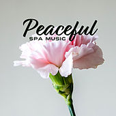 Peaceful Spa Music by S.P.A