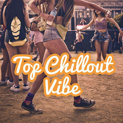 Top Chillout Vibe by Top 40