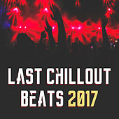Last Chillout Beats 2017 by Electro Lounge All Stars