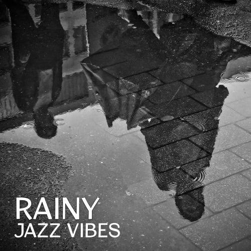 Rainy Jazz Vibes by Jazz for A Rainy Day