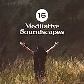 15 Meditative Soundscapes von Yoga Music