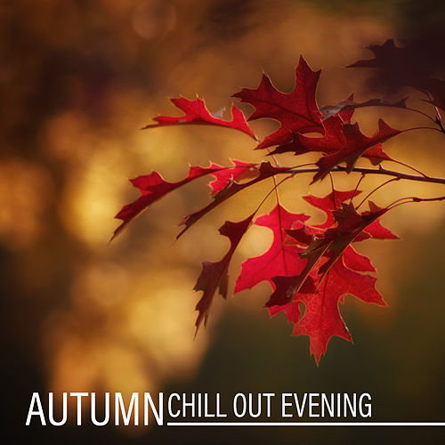 Autumn Chill Out Evening de Chill Out
