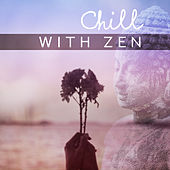 Chill with Zen by Deep Sleep Meditation