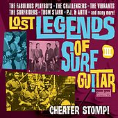 Lost Legends Of Surf Guitar III: Cheater Stomp! by Various Artists