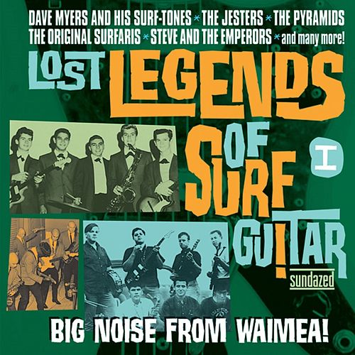 Play & Download Lost Legends Of Surf Guitar I: Big Noise From... by Various Artists | Napster