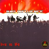 Play & Download Live is Life by Bad Influence | Napster