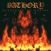 Play & Download Destroyer Of Worlds by Bathory | Napster