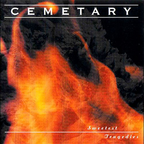 Play & Download Sweetest Tragedies by Cemetary | Napster