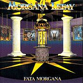 Play & Download Fata Morgana by Morgana Lefay | Napster