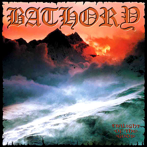 Play & Download Twilight Of The Gods by Bathory | Napster
