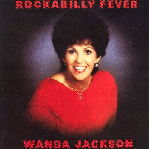 Play & Download Rockabilly Fever by Wanda Jackson | Napster
