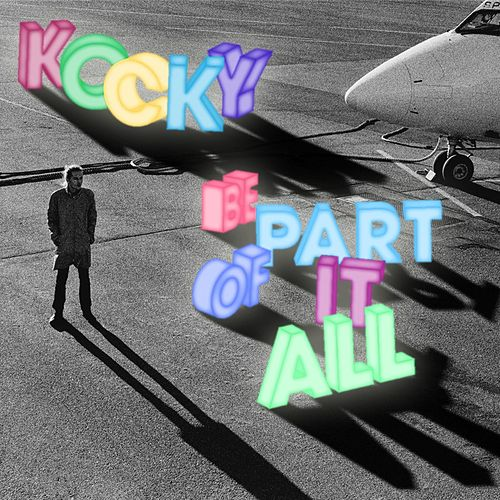 Play & Download Be Part Of It All by Kocky | Napster